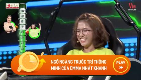Ngỡ ngàng trước trí thông minh của Emma Nhất Khanh