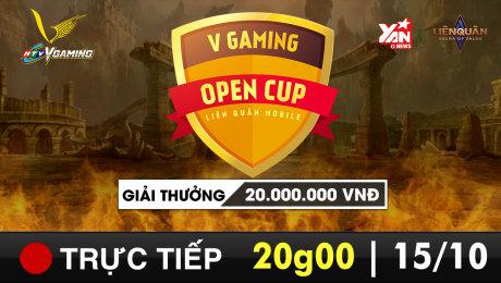 Trực Tiếp : VGAMING OPEN CUP