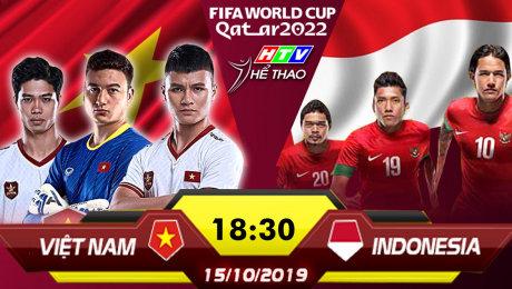 Trực tiếp: VIỆT NAM vs INDONESIA
