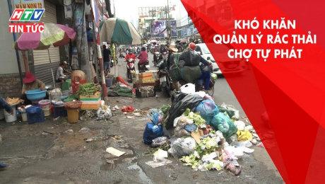 TP.HCM: Khó Khăn Quản Lý Rác Thải Chợ Tự Phát