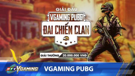 VGaming Pubg - Đại Chiến Clan