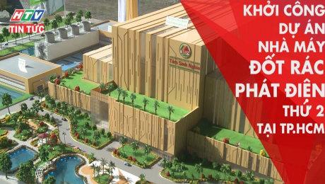 Khởi Công Dự Án Nhà Máy Đốt Rác Phát Điện Thứ 2 Tại Tp.Hcm