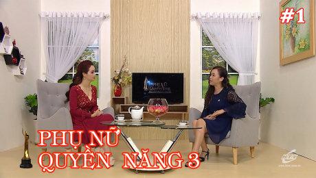 Xem Show TV SHOW Phụ Nữ Quyền Năng 3 Tập 01 : Doanh Nhân Thao Giang HD Online.
