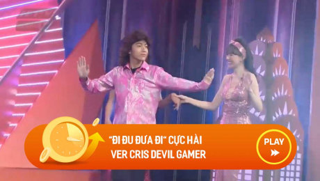 """Xem Show CLIP HÀI """"Đi đu đưa đi"""" cực hài  ver cris devil gamer HD Online."""