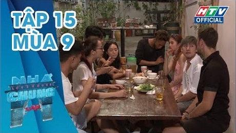 Xem Show TRUYỀN HÌNH THỰC TẾ Ngôi Nhà Chung Mùa 9 Tập 15 : Anh xin lỗi HD Online.