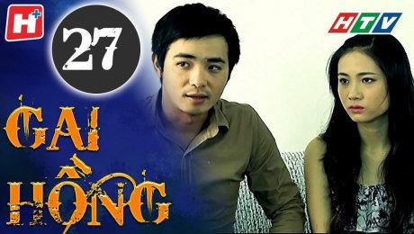 Xem Phim Hình Sự - Hành Động  Gai Hồng Tập 27 HD Online.