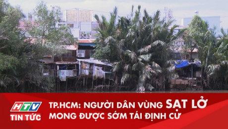 Xem Clip TP.HCM : Người Dân Vùng Sạt Lở Mong Được Sớm Tái Định Cư HD Online.