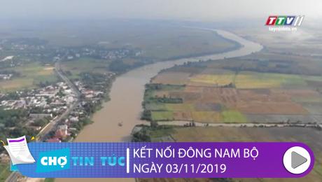 Kết Nối Đông Nam Bộ 03/11/2019