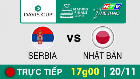 Trực tiếp :  Davis Cup 2019 -  SERBIA vs NHẬT BẢN