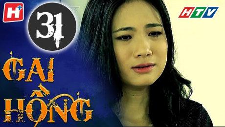 Xem Phim Hình Sự - Hành Động  Gai Hồng Tập 31 HD Online.