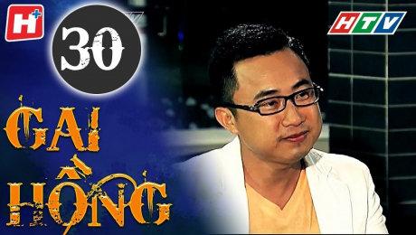 Xem Phim Hình Sự - Hành Động  Gai Hồng Tập 30 HD Online.