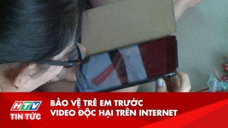 Xem Clip Bảo Vệ Trẻ Em Trước Video Độc Hại Trên Internet HD Online.