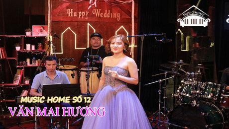Music Home số 12 - Văn Mai Hương