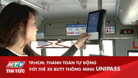 TP.HCM : Thanh Toán Tự Động Nhanh Chóng Với Thẻ Xe Buýt Thông Minh Unipass
