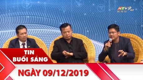 Bản Tin Buổi Sáng 09/12/2019