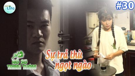 Xem Show TV SHOW Hồ Sơ Trinh Thám Tập 30 : Sự trả thù ngọt ngào HD Online.