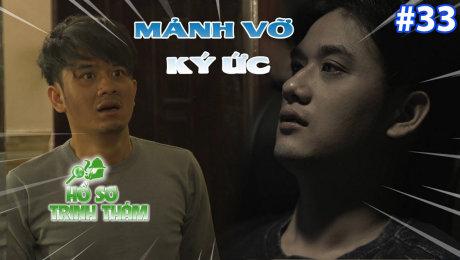 Xem Show TV SHOW Hồ Sơ Trinh Thám Tập 33 : Mảnh vỡ ký ức HD Online.