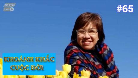 Xem Show TV SHOW Khoảnh Khắc Cuộc Đời Tập 65 : Nguyễn Thị Minh Hương - Hành trình tìm kiếm hạnh phúc HD Online.