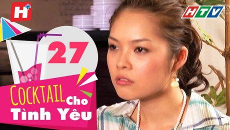 Xem Phim Tình Cảm - Gia Đình Cocktail Cho Tình Yêu Tập 27 HD Online.