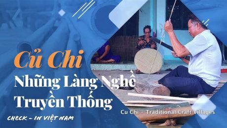 Xem Show TV SHOW Việt Nam - Điểm đến hôm nay Tập 09 : Củ Chi - Những Làng Nghề Truyền Thống HD Online.