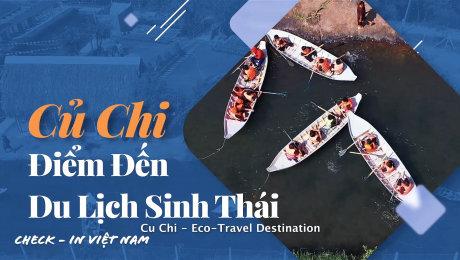 Xem Show TV SHOW Việt Nam - Điểm đến hôm nay Tập 08 : Củ Chi - Điểm Đến Du Lịch Sinh Thái HD Online.