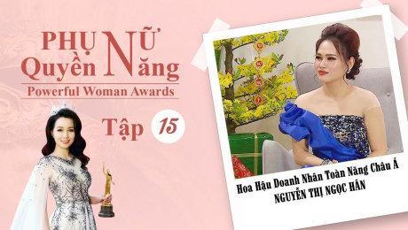 Xem Show TV SHOW Phụ Nữ Quyền Năng 3 Tập 15 : Hoa Hậu Doanh Nhân Toàn Năng Châu Á Nguyễn Thị Ngọc Hân HD Online.