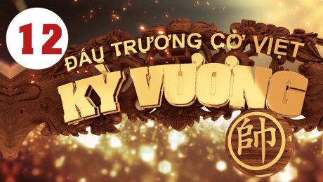 Xem Show HTVC GAMING Kỳ Vương Đấu Trường Cờ Việt Tập 12 HD Online.