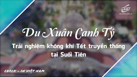 Xem Show TV SHOW Việt Nam - Điểm đến hôm nay Tập 10 :  Du Xuân Canh Tý - Trải Nghiệm Không Khí Tết Truyền Thống Tại Suối Tiên HD Online.