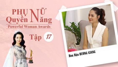 Xem Show TV SHOW Phụ Nữ Quyền Năng 3 Tập 17 : Hoa Hậu Hương Giang HD Online.