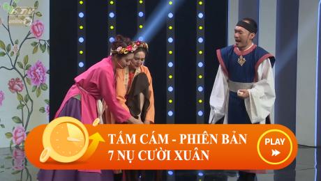 Xem Show CLIP HÀI Tấm Cám - Phiên Bản 7 Nụ Cười Xuân HD Online.