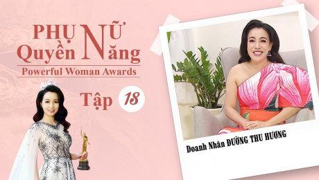 Xem Show TV SHOW Phụ Nữ Quyền Năng 3 Tập 18 : Doanh nhân Đường Thu Hương HD Online.