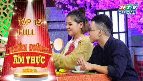 Xem Show TV SHOW Thiên Đường Ẩm Thực - Mùa 5 Tập 15 : Nghẹt thở với độ lầy của bạn gái Lê Thiện Hiếu HD Online.
