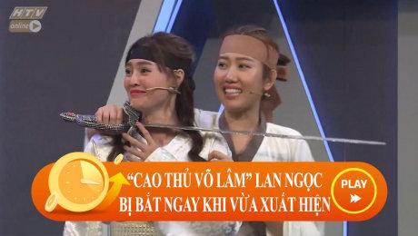 Xem Show CLIP HÀI Tiến Luật bấn loạn vì võ công của Lan Ngọc HD Online.