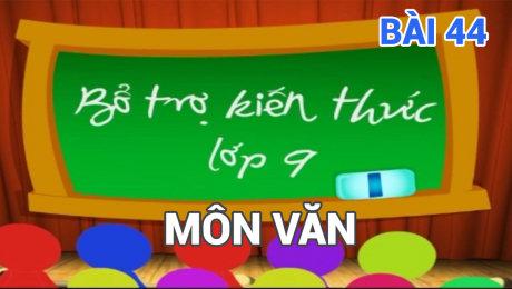 Xem Show TV SHOW Bổ Trợ Kiến Thức Lớp 9 - Môn Văn Bài 44 : Sang thu HD Online.