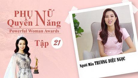 Xem Show TV SHOW Phụ Nữ Quyền Năng 3 Tập 21 : Người mẫu Trương Diệu Ngọc HD Online.