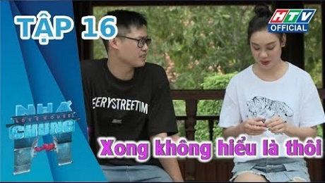 Xem Show TRUYỀN HÌNH THỰC TẾ Ngôi Nhà Chung Mùa 10 Tập 16 : Kết thúc của khởi đầu HD Online.