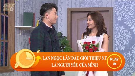 Xem Show CLIP HÀI Lan Ngọc lần đầu giới thiệu S.T là người yêu của mình HD Online.