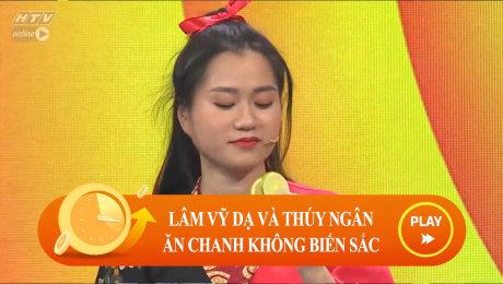 Xem Show CLIP HÀI Lâm Vỹ Dạ và Thúy Ngân ăn chanh không biến sắc HD Online.
