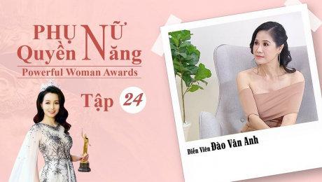 Xem Show TV SHOW Phụ Nữ Quyền Năng 3 Tập 24 : Diễn viên Đào Vân Anh HD Online.