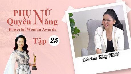 Xem Show TV SHOW Phụ Nữ Quyền Năng 3 Tập 25 : Diễn viên Thụy Mười HD Online.