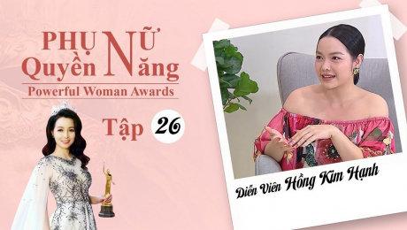 Xem Show TV SHOW Phụ Nữ Quyền Năng 3 Tập 26 : Diễn viên Hồng Kim Hạnh HD Online.