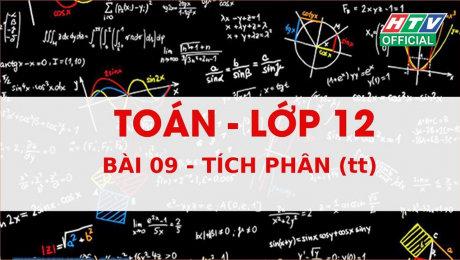Xem Show VĂN HÓA - GIÁO DỤC Kết Nối Giờ Thứ 6 - Môn Toán Lớp 12 Bài 09 : Tích phân (tiếp theo) HD Online.
