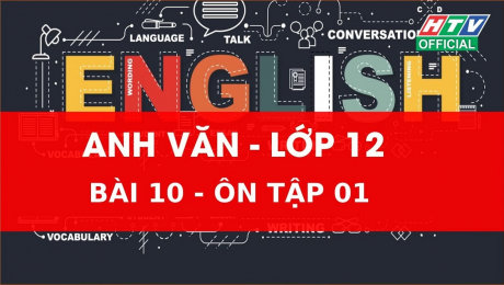 Xem Show VĂN HÓA - GIÁO DỤC Kết Nối Giờ Thứ 6 - Môn Tiếng Anh Lớp 12 Bài 10 :  Ôn tập 1 HD Online.