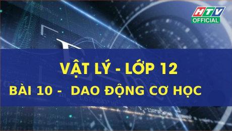 Xem Show VĂN HÓA - GIÁO DỤC Kết Nối Giờ Thứ 6 - Môn Lý Lớp 12 Bài 10 : Dao động cơ học HD Online.