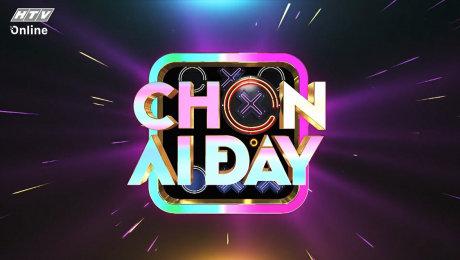 Xem Show TV SHOW Chọn Ai Đây HD Online.