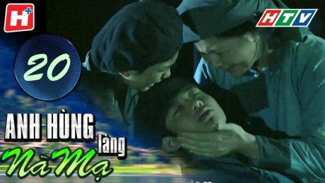 Xem Phim Hình Sự - Hành Động  Anh Hùng Làng Nà Mạ Tập 20 HD Online.