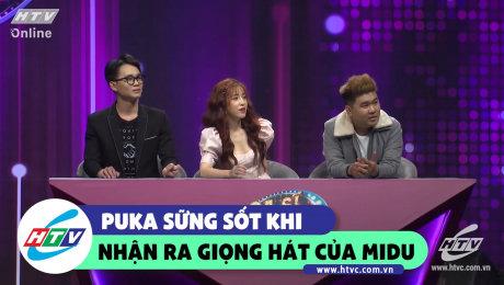 Puka ngạc nhiên khi nhận ra giọng hát của Midu