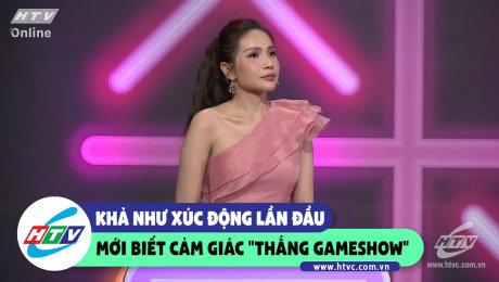 """Xem Show CLIP HÀI Khả Như xúc động lần đầu mới biết cảm giác """"Thắng Gameshow"""" HD Online."""