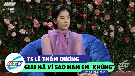"""TS Lê Thẩm Dương giải mã Nam Em vì sao """"Khùng"""""""