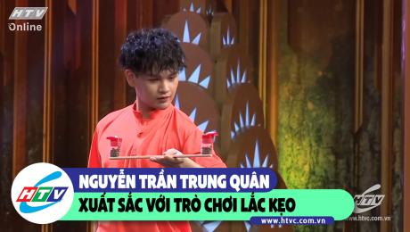 Nguyễn Trần Trung Quân xuất sắc với trò chơi lắc kẹo